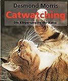 Catwatching - Die Körpersprache Der Katzen