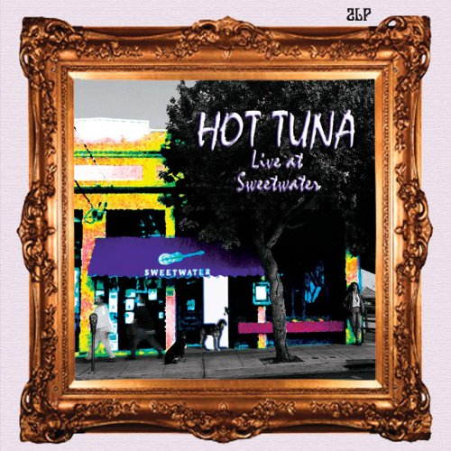 HOT TUNA - LIVE AT SWEETWATER (HOL)