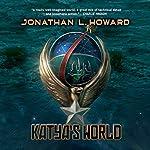 Katya's World | Jonathan L. Howard