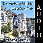 The Ashbury Heights Lactation Club | Vanessa Estrella