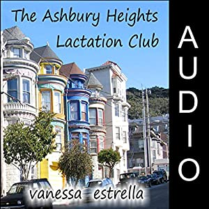 The Ashbury Heights Lactation Club Audiobook