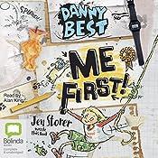 Me First!: Danny Best, Book 3 | Jen Storer