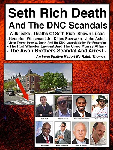 Seth Rich Murder And The DNC Scandals: An Investigative Report