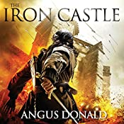 The Iron Castle: The Outlaw Chronicles | Angus Donald
