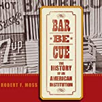 Barbecue: The History of an American Institution | Robert F. Moss