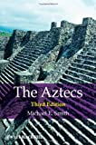 The Aztecs, Michael E. Smith, 1405194979