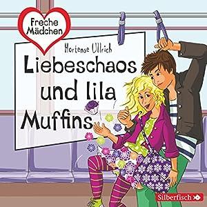 Liebeschaos und lila Muffins (Freche Mädchen) Hörbuch