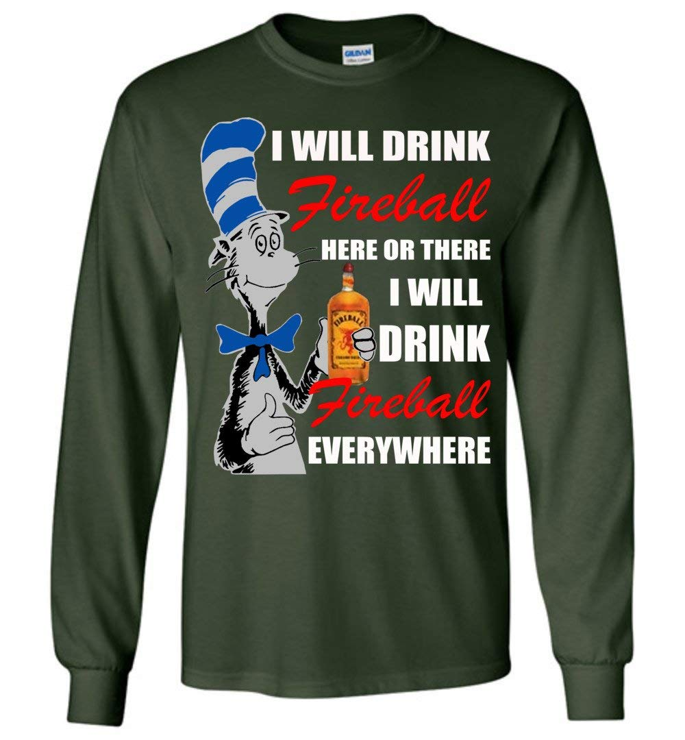 I Will Drink Fireball Here Or There I Will Drink Fireball Every Where Adult And Shirts