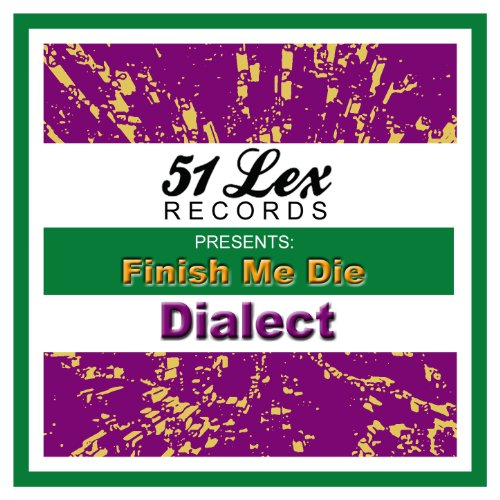 51 Lex Presents Finish Me Die 51 Finishes