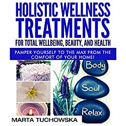 Holistic Wellness Treatments for Total Wellbeing, Beauty, and Health