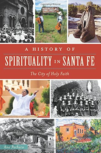 A History of Spirituality in Santa Fe [Ana Pacheco] (Tapa Blanda)