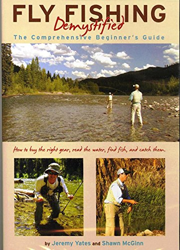 Demystified Dvd - Fly Fishing Demystified - The Comprehensive Beginner's Guide by Jeremy Yates and Shawn McGinn (2 Hour Tutorial DVD)