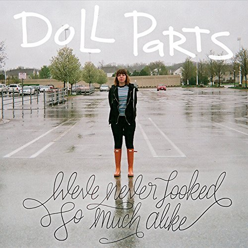 We've Never Looked So Much Alike by Doll Parts