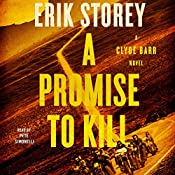 A Promise to Kill: A Clyde Barr Novel | Erik Storey
