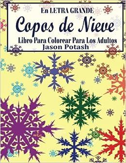 Copos De Nieve Libro Para Colorear Para Los Adultos En Letra Grande