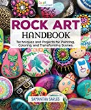 img - for Rock Art Handbook: Techniques and Projects for Painting, Coloring, and Transforming Stones (Fox Chapel Publishing) Over 30 Step-by-Step Tutorials using Paints, Chalk, Art Pens, Glitter Glue & More book / textbook / text book