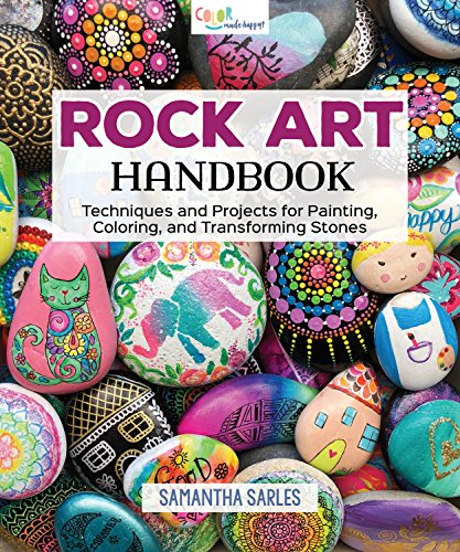 Rock Art Handbook Techniques and Projects for Painting, Coloring, and Transforming Stones (Fox Chapel Publishing) Over 30 Step-by-Step Tutorials using Paints, Chalk, Art Pens, Glitter Glue & More [Samantha Sarles] (Tapa Blanda)