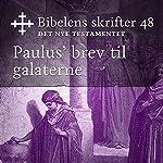 Paulus' brev til galaterne (Bibel2011 - Bibelens skrifter 48 - Det Nye Testamentet)    KABB