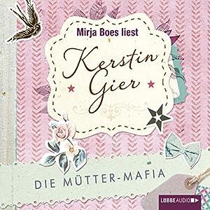 Die Mütter-Mafia Hörbuch