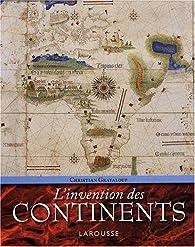 L'invention des continents par Christian Grataloup