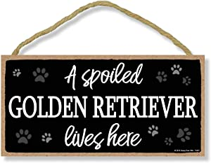 Honey Dew Gifts A Spoiled Golden Retriever Lives Here 5 inch by 10 inch Hanging Wall Art, Decorative Wood Sign Home Decor, Golden Retriever Gifts