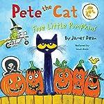 Pete the Cat: Five Little Pumpkins | James Dean