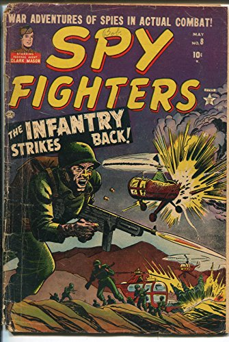Spy Fighters - Spy Fighters #8 1952-Atlas-Clark Mason-Tommy gun-explosion-GOOD