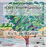 SLEEP - Forest Wind Chimes