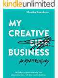 My Creative (Side) Business: The insightful guide to turning your side projects into a full-time creative business (Insightful Guides for Freelancers) (English Edition)