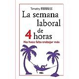 La semana laboral de 4 horas (Spanish Edition)