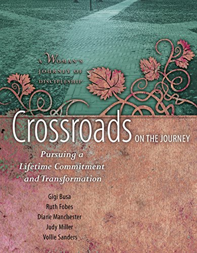 Crossroads on the Journey: Pursuing a Lifetime Commitment and Transformation (Woman's Journey of Discipleship) (Bridges On The Journey)