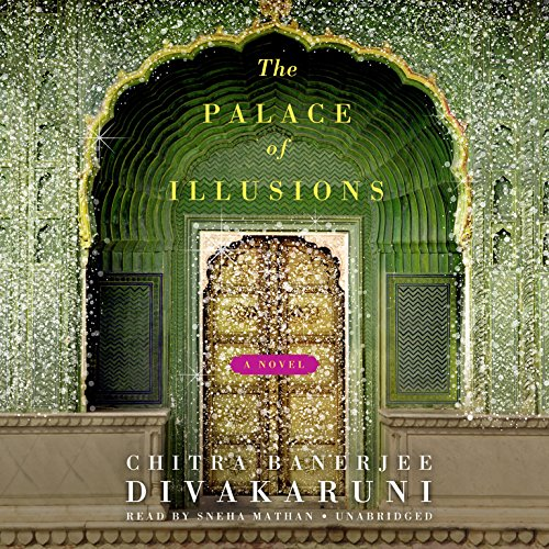 The Palace of Illusions (The Palace Of Illusions By Chitra Banerjee Divakaruni)