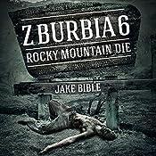 Z-Burbia 6: Rocky Mountain Die | Jake Bible