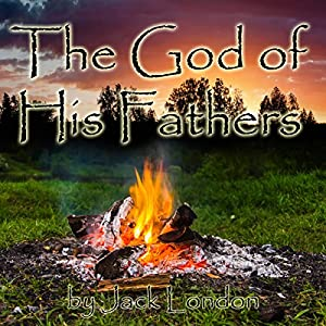 The God of His Fathers Audiobook