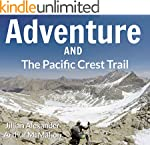 Adventure and the Pacific Crest Trail...