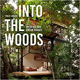 Into The Woods : Retreats and Dream Houses: Amazon.es: Jodidio ...
