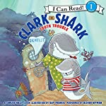 Clark the Shark: Tooth Trouble | Bruce Hale