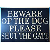 6in x 3in ACRYLIC BEWARE OF THE DOGS PLEASE SHUT THE GATE SIGN IN BLACK WITH GOLD PRINT
