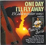 One Day I'll Fly Away: 15 Golden Guitar Songs