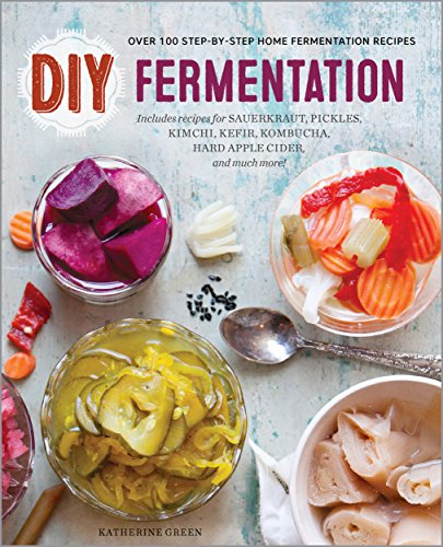 DIY Fermentation: Over 100 Step-By-Step Home Fermentation Recipes by [Rockridge Press]