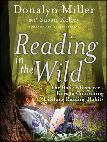 Reading in the Wild: The Book Whisperer's Keys to Cultivating Lifelong Reading - Keys Reading