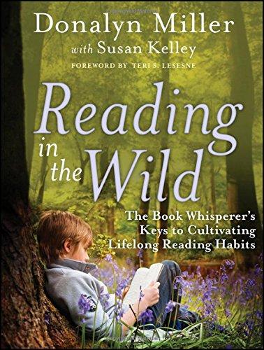 Reading in the Wild: The Book Whisperer's Keys to Cultivating Lifelong Reading - Reading Keys