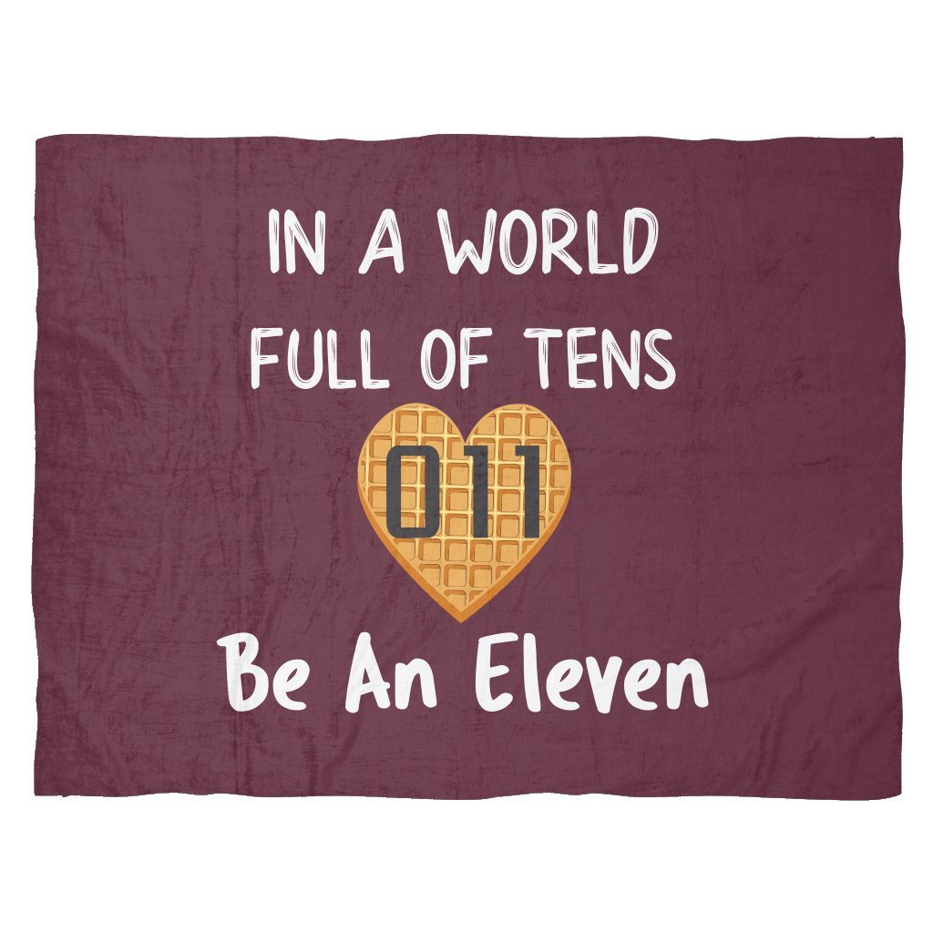 "in a World Full of Tens Be an Eleven Waffle Warm Fleece Blanket for Women Men Kids(Large 80""x60"") AmazingProductsCo 8042B-HG-FB-LARGE"