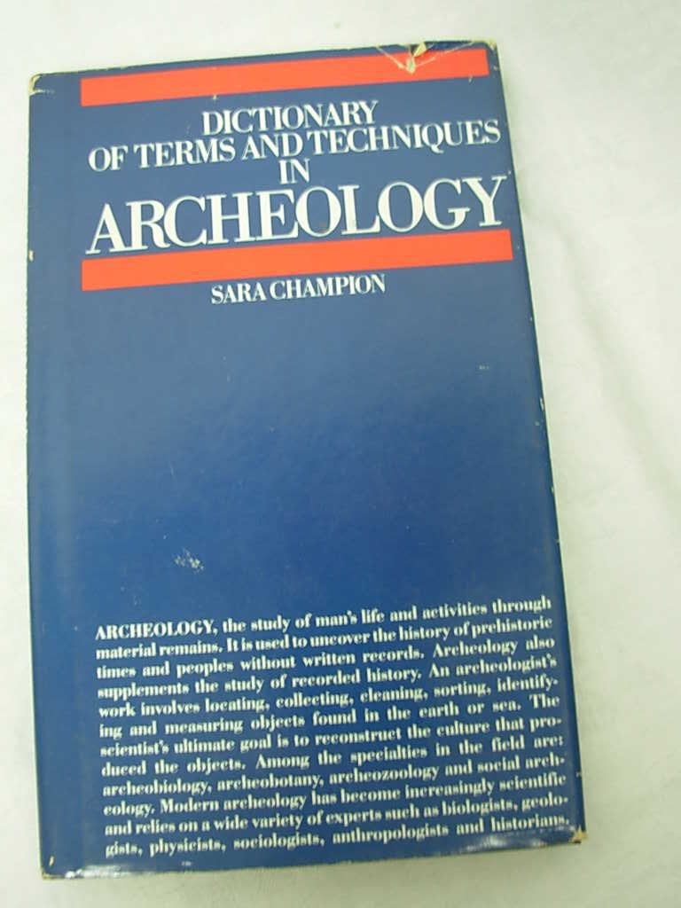 Dictionary of Terms and Techniques in Archeology, Champion, Sara