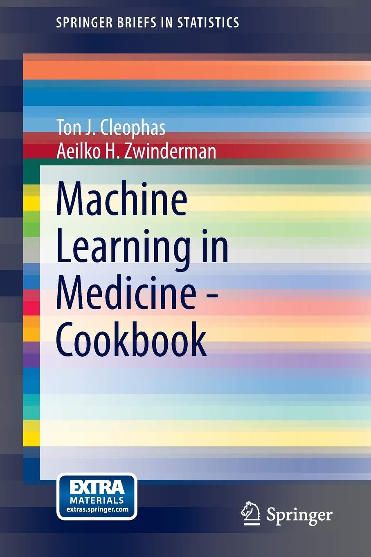 Machine Learning in Medicine – Cookbook (SpringerBriefs in Statistics)