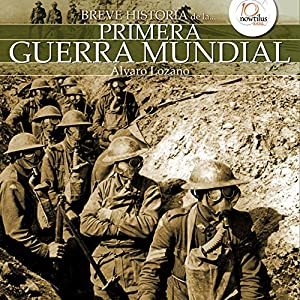 Breve historia de la Primera Guerra Mundial Audiobook by Álvaro Lozano Narrated by David Espunya