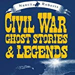 Civil War Ghost Stories & Legends | Nancy Roberts
