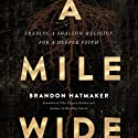 A Mile Wide: Trading a Shallow Religion for a Deeper Faith Audiobook by Brandon Hatmaker Narrated by Adam Verner