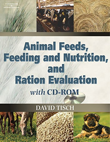 Animal Feeds, Feeding and Nutrition, and Ration Evaluation CD-ROM (Book Only) -  David Tisch, Student, Hardcover