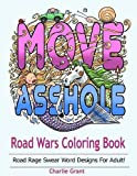 Road Wars Coloring Book: Swear Word Coloring Book Featuring Over 40 Original Road Rage word Designs for Adult ( Stress Relieving, Release your Anger)